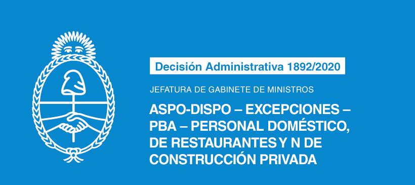 JEFATURA DE GABINETE DE MINISTROS: ASPO-DISPO – Excepciones – PBA – Personal doméstico, de restaurantes y n de construcción privada