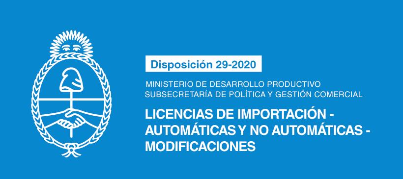MINISTERIO DE DESARROLLO PRODUCTIVO SUBSECRETARÍA DE POLÍTICA Y GESTIÓN COMERCIAL: Licencias de Importación – Automáticas y No Automáticas – Modificaciones