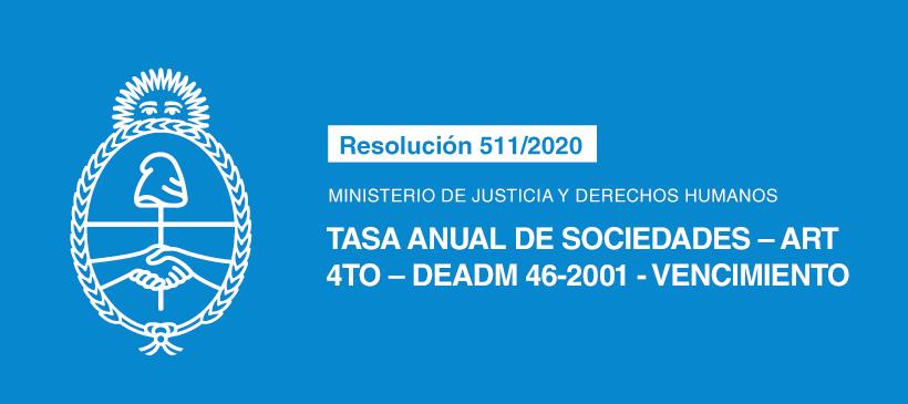 MINISTERIO DE JUSTICIA Y DERECHOS HUMANOS: Tasa Anual de Sociedades – Art 4to – DEADM 46-2001 – Vencimiento