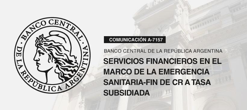 BCRA: Servicios financieros en el marco de la emergencia sanitaria-Fin de CR a tasa subsidiada