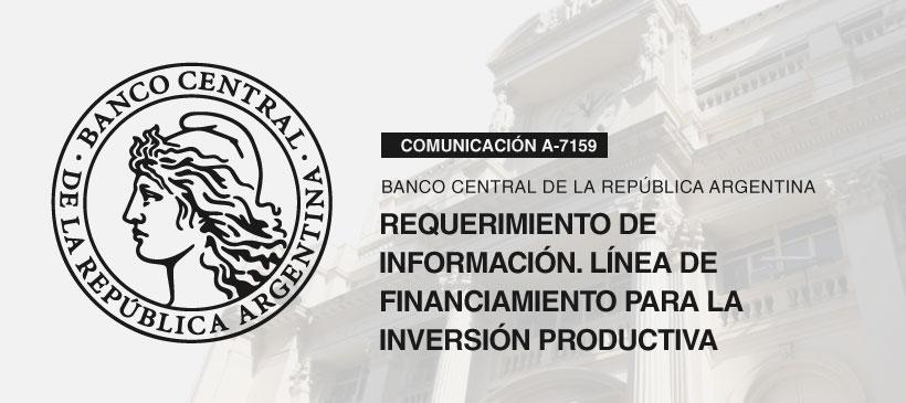 BCRA: Requerimiento de Información. Línea de financiamiento para la inversión productiva de MiPyME.