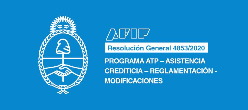 AFIP: Programa ATP – Asistencia crediticia – Reglamentación – Modificaciones