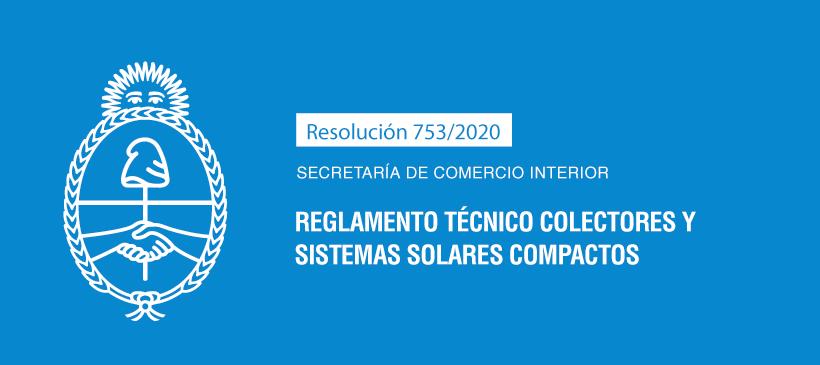 SECRETARÍA DE COMERCIO INTERIOR: Reglamento Técnico colectores y sistemas solares compactos