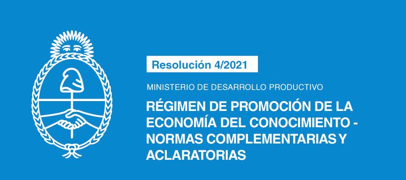 MINISTERIO DE DESARROLLO PRODUCTIVO: Régimen de Promoción de la Economía del Conocimiento – Normas complementarias y aclaratorias