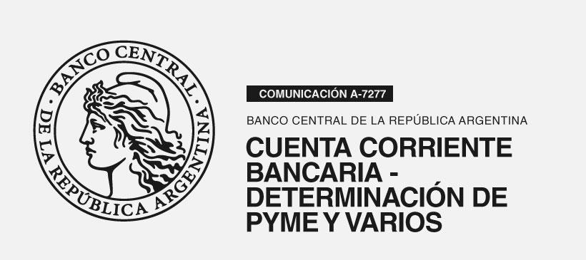 BCRA: Cuenta Corriente bancaria – Determinación de PYME y varios