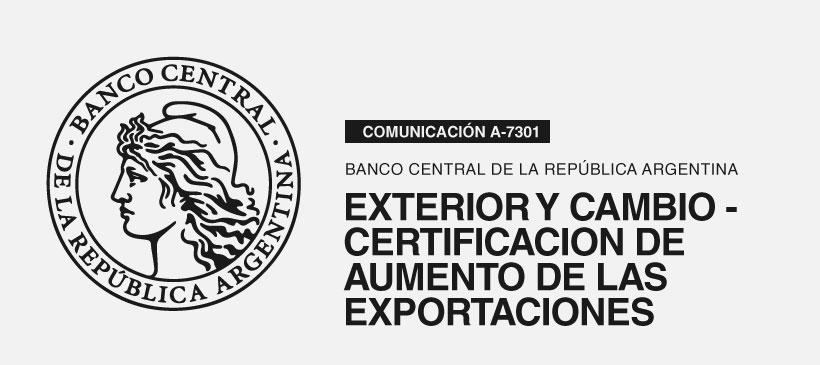 BCRA: Exterior y Cambio – Adecuaciones – Certificación de aumento de las exportaciones de bienes en el año 2021