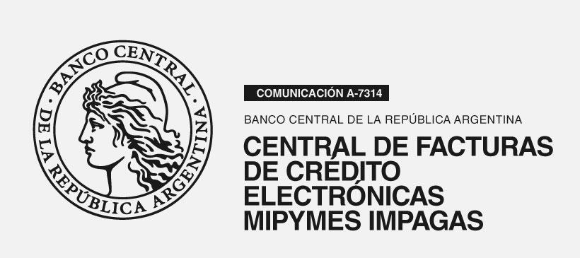 BCRA: CENTRAL DE FACTURAS DE CRÉDITO ELECTRÓNICAS MIPYMES IMPAGAS – CREACIÓN
