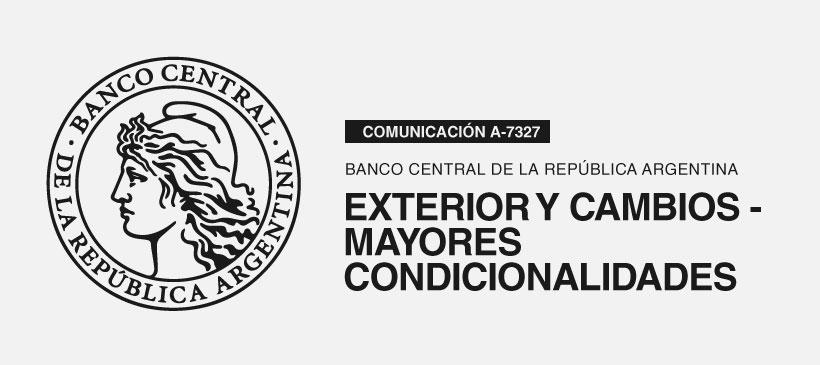 BCRA: Exterior y cambios. Adecuaciones. – Mayores condicionalidades