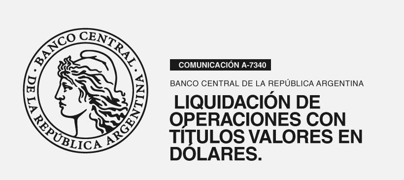 BCRA: Exterior y Cambio – Liquidación de operaciones con títulos valores en dólares. Restricciones