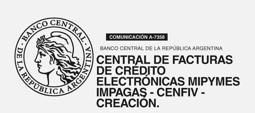 BCRA: Central de Facturas de Crédito Electrónicas MiPymes impagas – CenFIV – Creación.