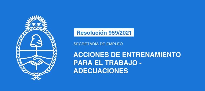SECRETARÍA DE EMPLEO: ACCIONES DE ENTRENAMIENTO PARA EL TRABAJO – ADECUACIONES