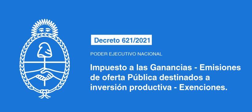Poder Ejecutivo Nacional: Impuesto a las Ganancias – Emisiones de oferta pública destinados a inversión productiva – Exenciones