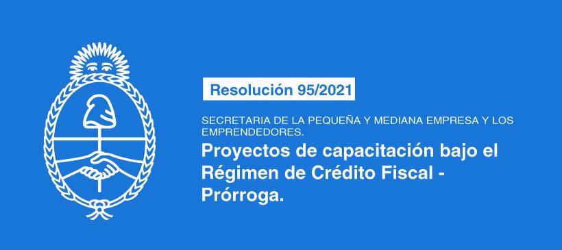 SECRETARÍA DE LA PEQUEÑA Y MEDIANA EMPRESA Y LOS EMPRENDEDORES: Proyectos de Capacitación bajo el Régimen de Crédito Fiscal – Prórroga