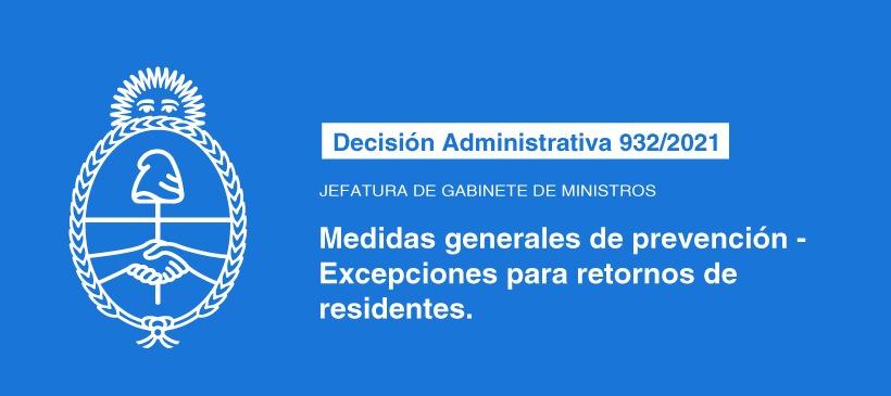 Jefatura de Gabinete de Ministros: MEDIDAS GENERALES DE PREVENCIÓN – EXCEPCIONES PARA RETORNO DE RESIDENTES