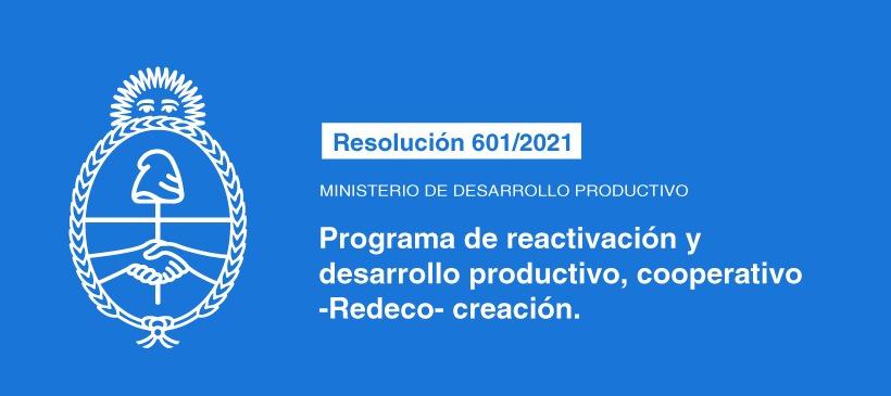 MINISTERIO DE DESARROLLO PRODUCTIVO: PROGRAMA DE REACTIVACIÓN Y DESARROLLO PRODUCTIVO COOPERATIVO -REDECO- CREACION