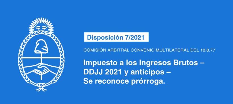 COMISIÓN ARBITRAL CONVENIO MULTILATERAL DEL 18.8.77: Impuesto a los Ingresos Brutos – DDJJ 2021 y anticipos – Se reconoce prórroga