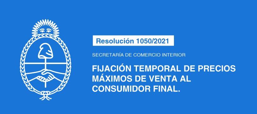 SECRETARÍA DE COMERCIO INTERIOR: FIJACIÓN TEMPORAL DE PRECIOS MÁXIMOS DE VENTA AL CONSUMIDOR FINAL
