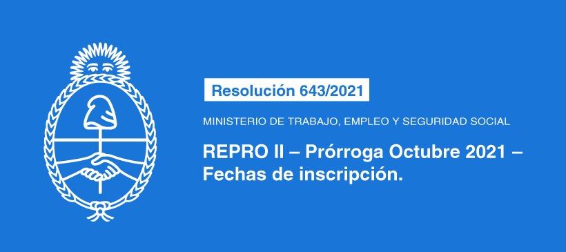MINISTERIO DE TRABAJO, EMPLEO Y SEGURIDAD SOCIAL: REPRO II – Prórroga Octubre 2021 – Fechas de inscripción