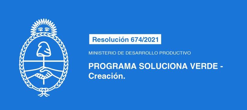 MINISTERIO DE DESARROLLO PRODUCTIVO:  PROGRAMA SOLUCIONA VERDE – Creación