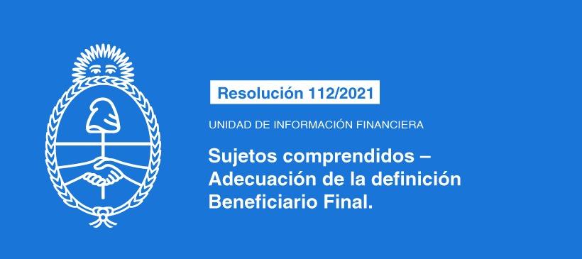UNIDAD DE INFORMACIÓN FINANCIERA: Sujetos comprendidos – Adecuación de la definición Beneficiario Final